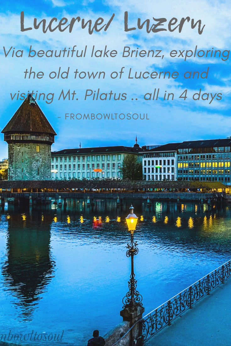 Visiting Lucerne- Via Beautul lake Brienz, the old town, and visiting mt. pilatus