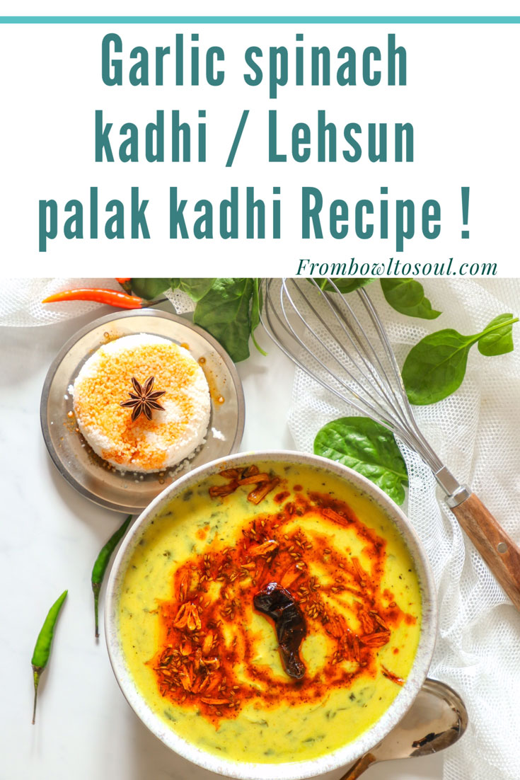 Pin this image for trying later- It is Garlic spinach kadhi or Lehsuni palak kadhi